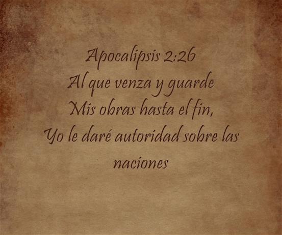 Apocalipsis 2:26 Al que venza y guarde Mis obras hasta el fin, Yo le daré autoridad sobre las naciones. Imagen fuente: Quozio