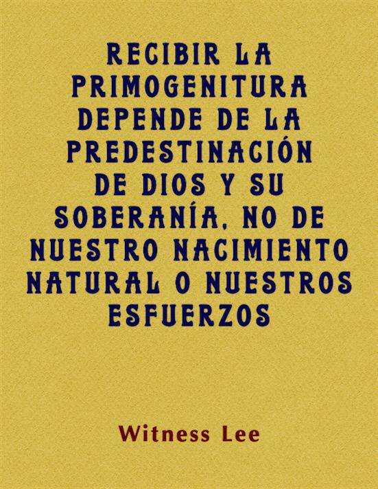 Recibir la primogenitura depende de la predestinación de Dios y Su soberanía